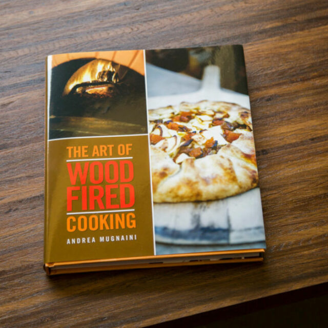 Cookbook, The Art of Wood Fired Cooking, by Andrea Mugnaini